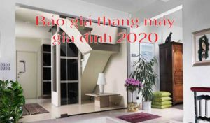 Báo giá thang máy gia đình 2020