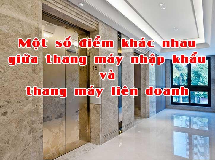 Một số điểm khác nhau giữa thang máy nhập khẩu và thang máy liên doanh